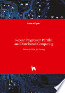 Recent Progress in Parallel and Distributed Computing