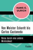 Von Meister Eckardt bis Carlos Castaneda