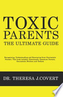 Toxic Parents - The Ultimate Guide