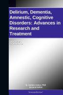 Pdf Delirium, Dementia, Amnestic, Cognitive Disorders: Advances in Research and Treatment: 2011 Edition