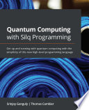 Quantum Computing with Silq Programming