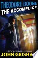 Theodore Boone: The Accomplice