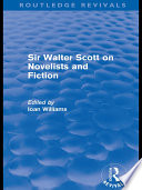 Sir Walter Scott On Novelists And Fiction Routledge Revivals