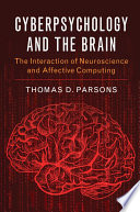 Cyberpsychology and the Brain