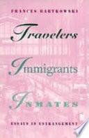 Travelers  Immigrants  Inmates