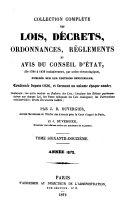 Collection complète des lois, décrets, ordonnances, réglemens, avis du Conseil d'État ....