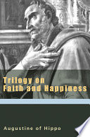 Trilogy On Faith And Happiness Book