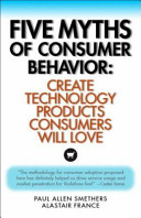Five Myths of Consumer Behavior
