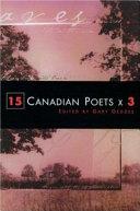 15 Canadian Poets X 3