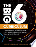 The Big6 Curriculum  Comprehensive Information and Communication Technology  ICT  Literacy for All Students