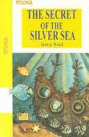 The Secret of the Silver Sea