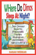 Where Do Dinos Sleep at Night  Best Dinosaur Books for Preschoolers  Toddlers  Kindergarten and Children Ages 3  4  5 and Up