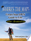 Where s the Map  Create Your Own Guide to Life After Graduation Book