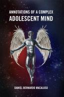 Annotations of a Complex Adolescent Mind