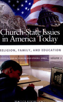 Church-state Issues in America Today: Religion, family, and education