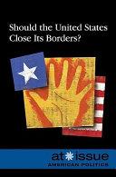 Should the U.S. Close Its Borders?