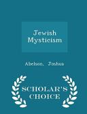 Jewish Mysticism   Scholar s Choice Edition