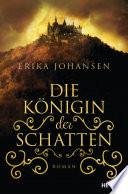 Die Königin der Schatten  : Roman