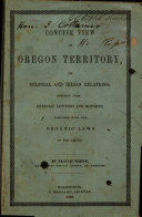 A Concise View of Oregon Territory, Its Colonial and Indian Relations