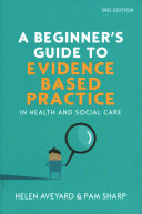A beginner's guide to evidence-based practice in health and social care (2017)