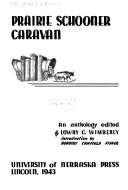 Prairie Schooner Caravan  an Anthology Edited by Lowry C  Wimberly  Introduction by Dorothy Canfield Fisher