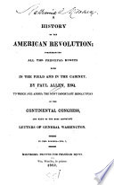 A History of the American Revolution; Comprehending All the Principal Events Both in the Field and in the Cabinet