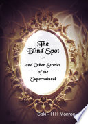 The Blind Spot and Other Stories of the Supernatural