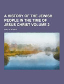 A History of the Jewish People in the Time of Jesus Christ Volume 2
