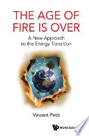 Age Of Fire Is Over  The  A New Approach To The Energy Transition