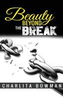 Beauty Beyond the Break