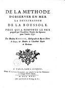 De la méthode d'observer en mer la déclinaison de la boussole, pièce qui a remporté le prix proposé par l'Académie royale des sciences pour l'année 1731, par Monsieur Bouguer