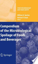 """Compendium of the Microbiological Spoilage of Foods and Beverages"" by Michael P. Doyle, William H. Sperber"