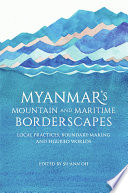 Myanmar S Mountain And Maritime Borderscapes
