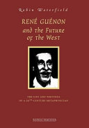 Rene Guenon and the Future of the West