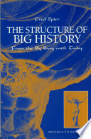 The Structure of Big History from the Big Bang Until Today Book