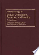 The Psychology of Sexual Orientation  Behavior  and Identity