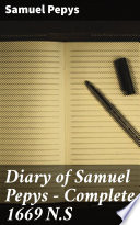 Diary of Samuel Pepys     Complete 1669 N S