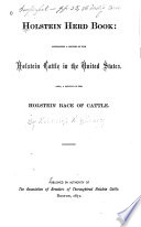 Holstein Herd Book: Containing a Record of the Holstein Cattle in the United States