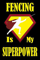 Fencing Is My Superpower
