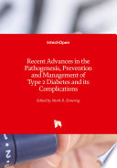 Recent Advances in the Pathogenesis  Prevention and Management of Type 2 Diabetes and its Complications