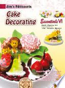 Jim's Patisserie Essentials VI: Cake Decorating