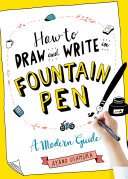 How to Draw and Write in Fountain Pen