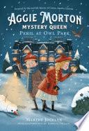 Aggie Morton  Mystery Queen  Peril at Owl Park