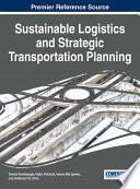 Sustainable Logistics and Strategic Transportation Planning