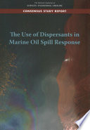The Use of Dispersants in Marine Oil Spill Response