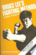 """Bruce Lee's Fighting Method: Advanced Techniques"" by Bruce Lee, M. Uyehara"