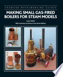 Making Small Gas Fired Boilers for Steam Models