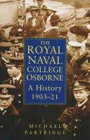 The Royal Naval College Osborne: A History, 1903-21