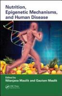 Nutrition  Epigenetic Mechanisms  and Human Disease