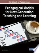 Handbook Of Research On Pedagogical Models For Next Generation Teaching And Learning Book PDF